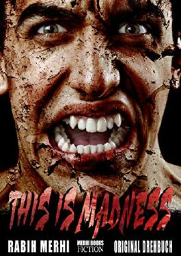 THIS IS MADNESS: Das Original DREHBUCH zum FILM