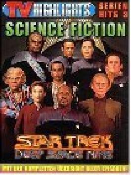 TV Highlights Serienhits 3 : Star Trek Deep Space Nine. Mit der kompletten Übersicht aller Episoden ! ; 3931608387