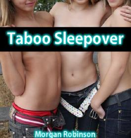 Taboo Sleepover: 3 Girls, 1 Bed and A Night of Forbidden Passion (It's So Hot Because It's So Wrong)