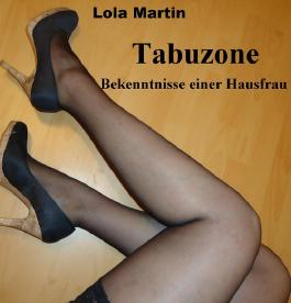 Tabuzone: Bekenntnisse einer Hausfrau
