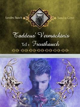 Taddeus' Vermächtnis Teil 1: Frosthauch