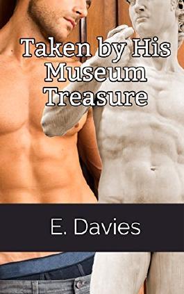 Taken by His Museum Treasure (Gay Statue Erotica)