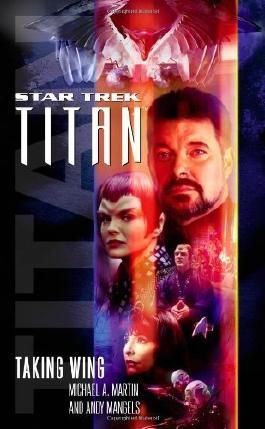 Taking Wing (Star Trek: Titan) by Mangels, Andy, Martin, Michael A. (2005) Mass Market Paperback