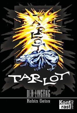 Tarlot: Der Eingang