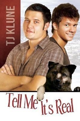 Tell Me It's Real by Klune, TJ (2013)