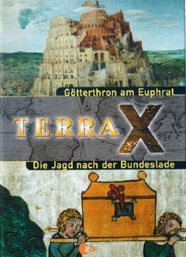 Terra X (Götterthron am Euphrat, Die Jagd nach der Bundeslade)