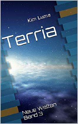 Terria: Neue Welten Band 3