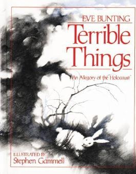 Terrible Things: An Allegory of the Holocaust Revised Edition by Bunting, Eve published by The Jewish Publication Society (1989) Paperback