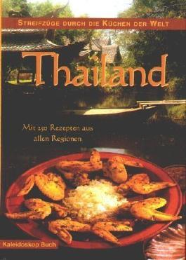 Thailand. Streifzüge durch die Küchen der Welt. von Poladitmontri. Panurat (2001) Gebundene Ausgabe