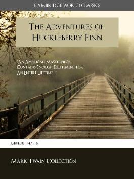 The Adventures of Huckleberry Finn (Cambridge World Classics Edition) Special Kindle Enabled Features (ANNOTATED) (Complete Works of Mark Twain)