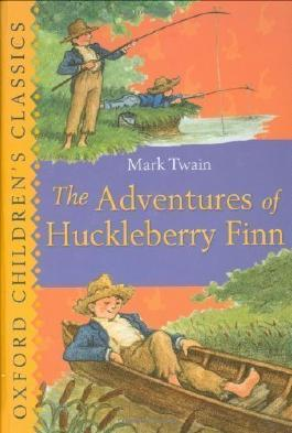 The Adventures of Huckleberry Finn (Oxford Children's Classics) by Twain, Mark on 06/08/2009 Unabridged edition