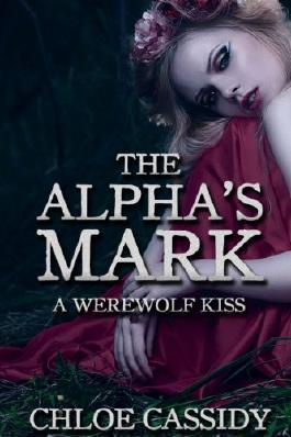 The Alpha's Mark: A Werewolf Kiss (Part One) (Paranormal Shapeshifter Erotic Romance) (A Werewolf's Mark)