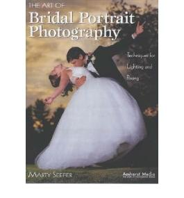 The Art of Bridal Portrait Photography: Techniques for Lighting and Posing (Paperback) - Common