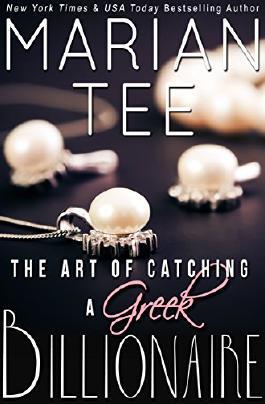 The Art of Catching a Greek Billionaire (Book 1) (Greek Billionaire Romance)