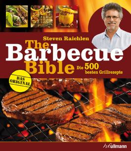 The Barbecue Bible: Die 500 besten Grillrezepte