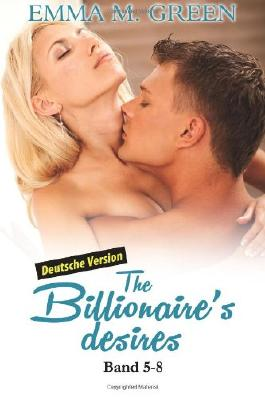 The Billionaire's Desires, Band 5-8 (Deutsche Version): Hundert Facetten des Mr. Diamonds