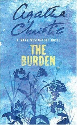 The Burden (Westmacott) by Christie, Agatha, writing as Mary Westmacott ( 2009 )