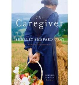 The Caregiver[ THE CAREGIVER ] By Gray, Shelley Shepard ( Author )Mar-08-2011 Paperback