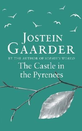 The Castle in the Pyrenees by Gaarder, Jostein ( 2011 )