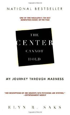 The Center Cannot Hold: My Journey Through Madness (Edition Reprint) by Saks, Elyn R. [Paperback(2008??]