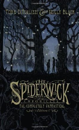 The Completely Fantastical Edition: The Field Guide; The Seeing Stone; Lucinda's Secret; The Ironwood Tree; The Wrath of Mulgarath (The Spiderwick Chronicles) by Black, Holly, DiTerlizzi, Tony 1st (first) Edition (10/6/2009)