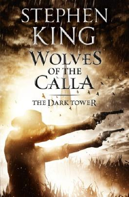 The Dark Tower V: The Wolves of Calla: Wolves of the Calla v. 5