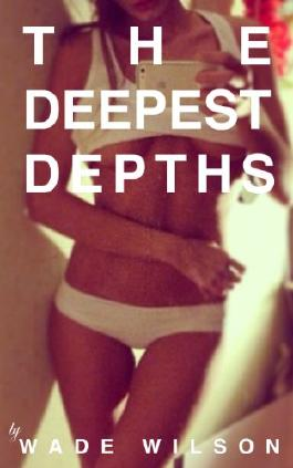 The Deepest Depths (The Sexual Adventures of Clara Moreau)