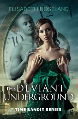 The Deviant Underground (Time Bandit Book 1)