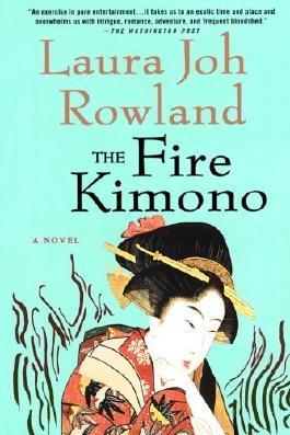 The Fire Kimono: A Novel (Sano Ichiro Novels) by Rowland, Laura Joh (2009) Paperback