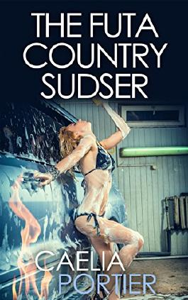 The Futa Country Sudser (A Futa on Female Gender Transformation Erotica)