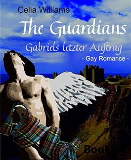 The Guardians - Gabriels letzter Auftrag: Gay Romance