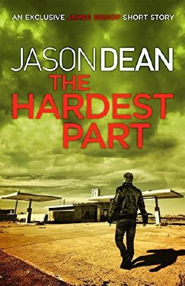 The Hardest Part (A James Bishop Short Story)