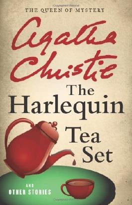The Harlequin Tea Set and Other Stories (Agatha Christie Collection): Written by Agatha Christie, 2012 Edition, (Reissue) Publisher: William Morrow & Company [Paperback]