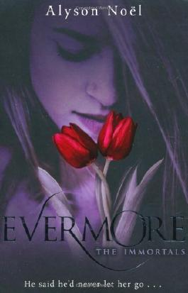 The Immortals: Evermore by Noel, Alyson 1st edition (2009)