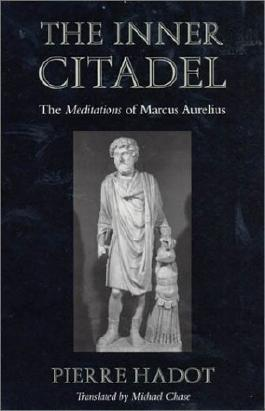 The Inner Citadel: The <i>Meditations</i> of Marcus Aurelius (Meditations of Marcus Aurelius) by Pierre Hadot (2002) Paperback