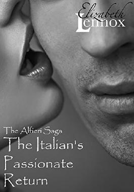 The Italian's Passionate Return (The Alfieri Saga Book 1)