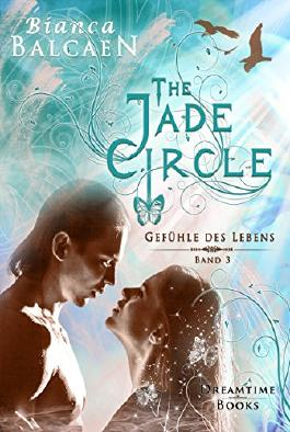 The Jade Circle - Gefühle des Lebens (Band 3)