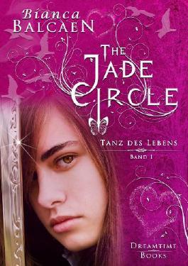 The Jade Circle - Tanz des Lebens (Band 1)