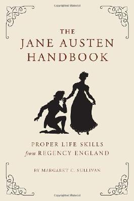 The Jane Austen Handbook by Margaret Sullivan ( 2011 )