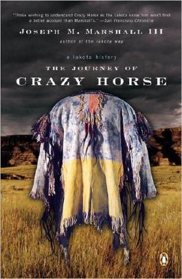 The Journey of Crazy Horse: A Lakota History[ THE JOURNEY OF CRAZY HORSE: A LAKOTA HISTORY ] By Marshall, Joseph M., III ( Author )Sep-01-2005 Paperback