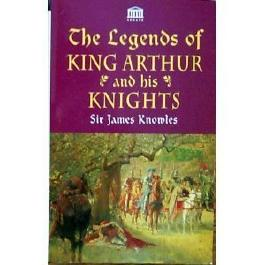 The Legends of King Arthur and His Knights (Senate Paperbacks)