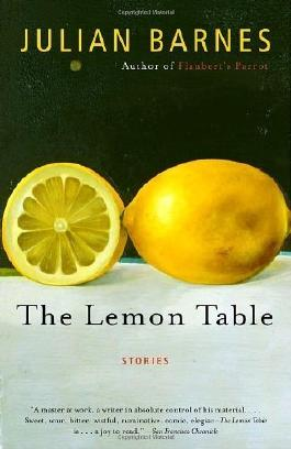 The Lemon Table by Barnes, Julian (2005) Paperback