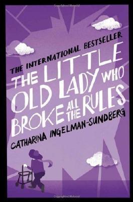 The Little Old Lady Who Broke All the Rules by Ingelman-Sundberg, Catharina, Bradbury, Rod (2014) Paperback
