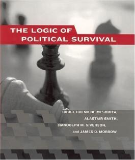 The Logic of Political Survival by Bueno de Mesquita, Bruce, Smith, Alastair, Siverson, Randolp published by The MIT Press (2004)