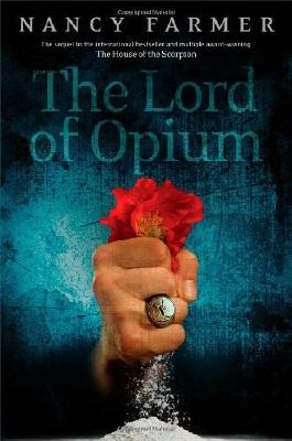 The Lord of Opium by Farmer, Nancy (2013) Hardcover