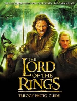 "THE ""LORD OF THE RINGS"" TRILOGY PHOTO GUIDE"