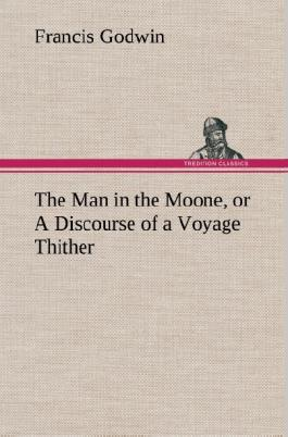 The Man in the Moone, or A Discourse of a Voyage Thither