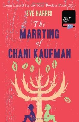 The Marrying of Chani Kaufman by Eve Harris (2013) Paperback