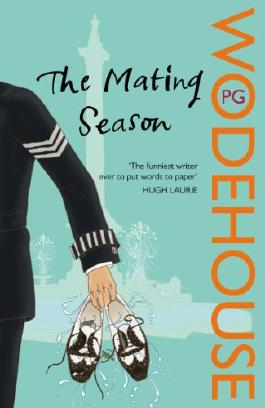 The Mating Season: (Jeeves & Wooster) (Jeeves & Wooster Series Book 9)