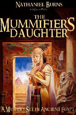 The Mummifier´s Daughter - A Novel in Ancient Egypt